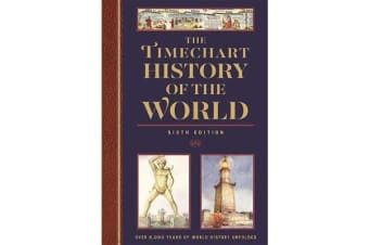 The Timechart History of the World 6th Edition - Over 6000 Years of World History Unfolded