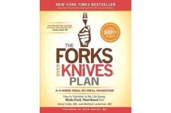 The Forks Over Knives Plan - How to Transition to the Life-Saving, Whole-Food, Plant-Based Diet