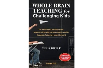 Whole Brain Teaching for Challenging Kids - (And the Rest of Your Class, Too!)