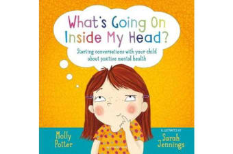 What's Going On Inside My Head? - Starting conversations with your child about positive mental health