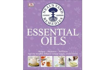 Neal's Yard Remedies Essential Oils - Restore * Rebalance * Revitalize * Feel the Benefits * Enhance Natural Beauty * Create Blends