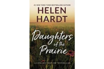 Daughters of the Prairie - A Collection of Novellas