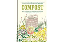Compost - How to make and use organic compost  to transform your garden