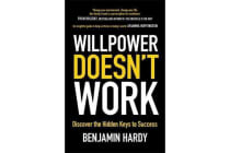 Willpower Doesn't Work - Discover the Hidden Keys to Success