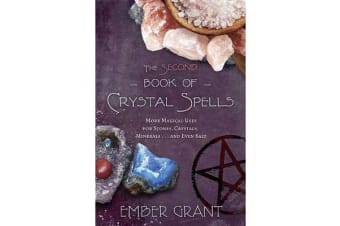 The Second Book of Crystal Spells - More Magical Uses for Stones, Crystals, Minerals and Even Salt