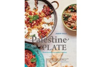 Palestine on a Plate - Memories from my mother's kitchen