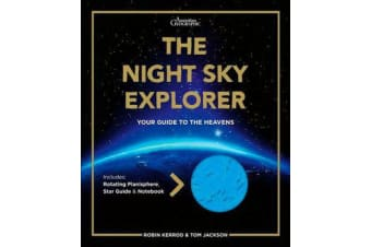 The Night Sky Explorer - Your Guide to the Heavens - Includes Southern Hemisphere Rotatingplanisphere, Star Guide & Notebook