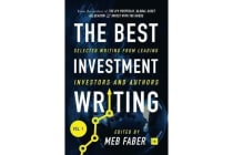 The Best Investment Writing: No. 1 - Selected Writing from Leading Investors and Authors