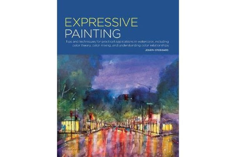Portfolio: Expressive Painting - Tips and techniques for practical applications in watercolor, including color theory, color mixing, and understanding color relationships