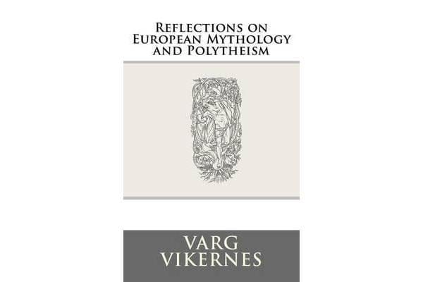 Reflections on European Mythology and Polytheism