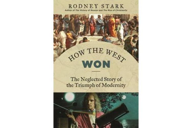 How the West Won - The Neglected Story of the Triumph