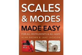 Scales and Modes Made Easy - For All Instruments and All Ages