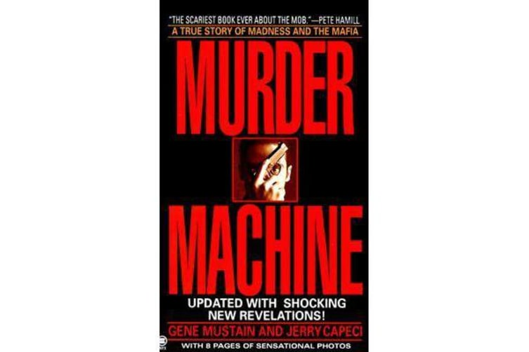 Murder Machine - A True Story of Murder, Madness, and the Mafia