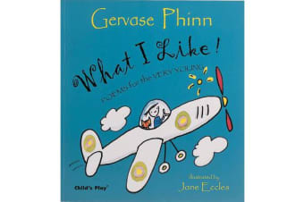 What I Like! - Poems for the Very Young
