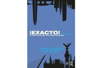 !Exacto! - A Practical Guide to Spanish Grammar