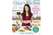 Chloe's Kitchen - 125 Easy, Delicious Recipes for Making the Food You Love the Vegan Way