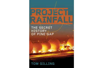Project Rainfall - The Secret History of Pine Gap