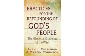 Practices for the Refounding of God's People - The Missional Challenge of the West