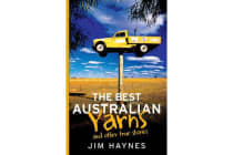 The Best Australian Yarns - And Other True Stories