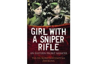 Girl With a Sniper Rifle - An Eastern Front Memoir