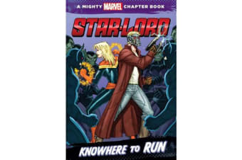 Star-Lord Knowhere to Run