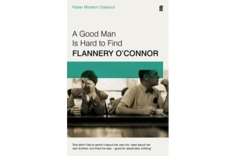 A Good Man is Hard to Find - Faber Modern Classics
