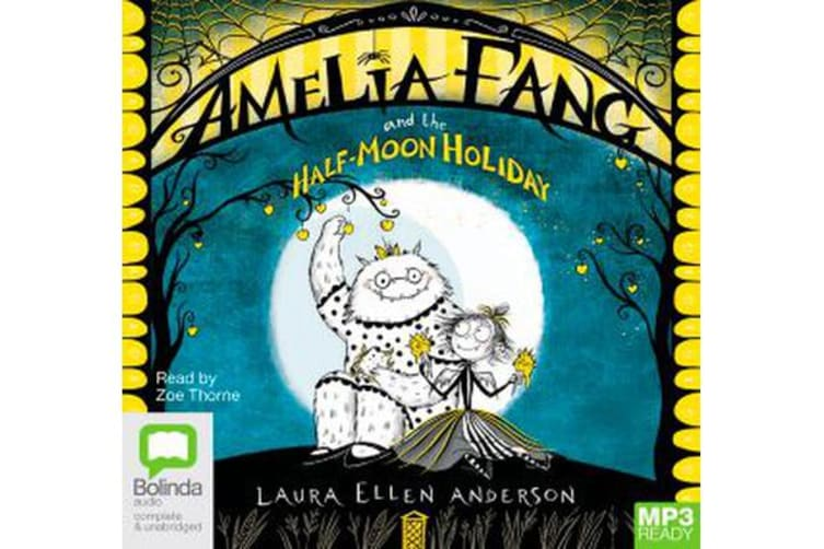 Amelia Fang And The Half Moon Holiday Book 4