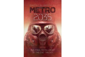 Metro 2035 - The Finale of the Metro 2033 Trilogy