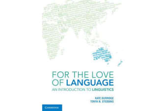 For the Love of Language - An Introduction to Linguistics