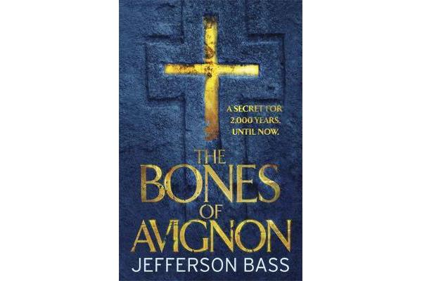 The Bones of Avignon - A Body Farm Thriller