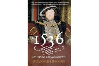 1536 - The Year that Changed Henry VIII