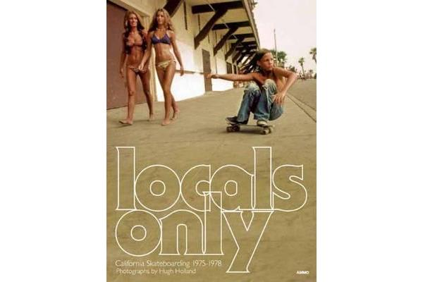 Locals Only - Skateboarding in California 1975-1978