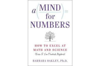 A Mind for Numbers - How to Excel at Math and Science (Even If You Flunked Algebra)