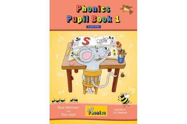 Jolly Phonics Pupil Book 1 (colour edition) - in Print Letters (British English edition)
