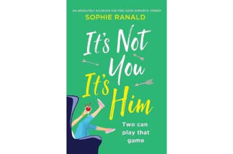 It's Not You It's Him - An absolutely hilarious and feel good romantic comedy