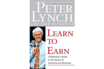 Learn to Earn - A Beginner's Guide to the Basics of Investing and Business