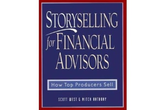 StorySelling For Financial Advisors - How Top Producers Sell