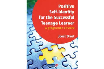 Positive Self-Identity for the Successful Teenage Learner - A Programme or Work