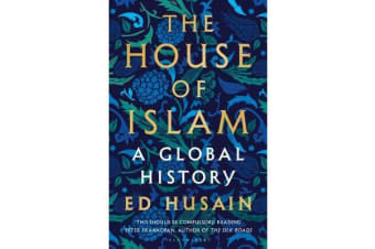 The House of Islam - A Global History