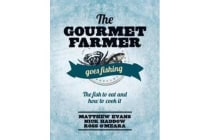 The Gourmet Farmer Goes Fishing - The Fish to Eat and How to Cook it