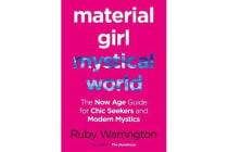 Material Girl, Mystical World - The Now-Age Guide for Chic Seekers and Modern Mystics