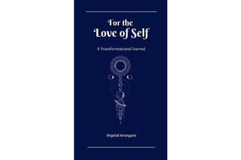 For the Love of Self - A Transformational Journal