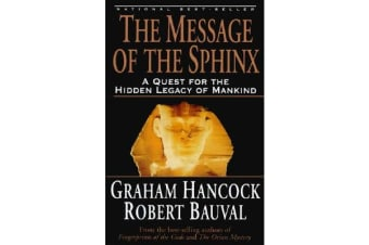 The Message of the Sphinx - A Quest for the Hidden Legacy of Mankind