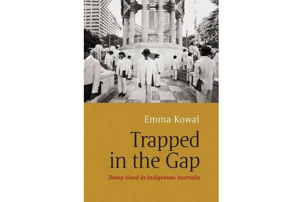 Trapped in the Gap - Doing Good in Indigenous Australia