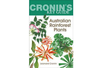 Cronin'S Key Guide to Australian Rainforest Plants