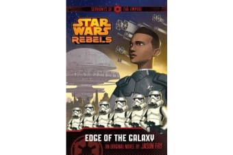 Star Wars Rebels - Servants of the Empire: Edge of the Galaxy: Book 1