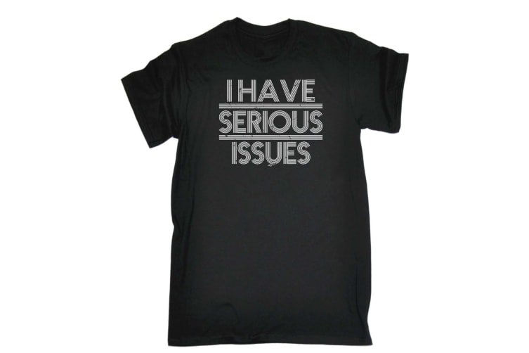 123T Funny Tee - I Have Serious Issues - (Small Black Mens T Shirt)