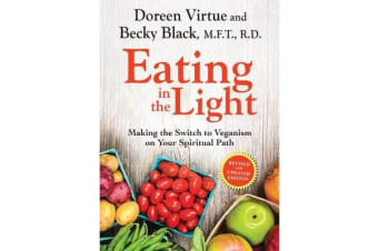 Eating in the Light - Making the Switch to Veganism on Your Spiritual Path