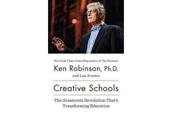 Creative Schools - The Grassroots Revolution That's Transforming Education