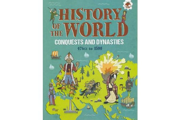 Conquests and Dynasties - History of the World